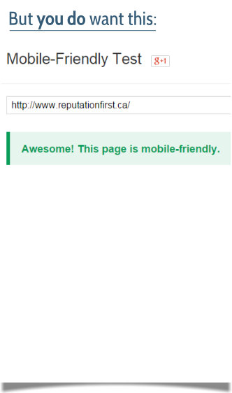 """You DO want to see this: """"Mobile-friendly"""""""