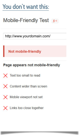 "You don't want to see this: ""Not mobile-friendly"""